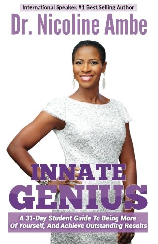 Innate Genius: A 31-Day Student Guide To Being More Of Yourself, And Achieve Outstanding Results