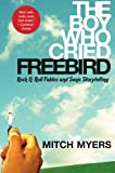 The Boy Who Cried Freebird, Mitch Myers, 0061139025