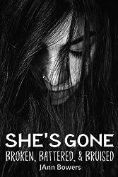 She's Gone...Broken, Battered & Bruised