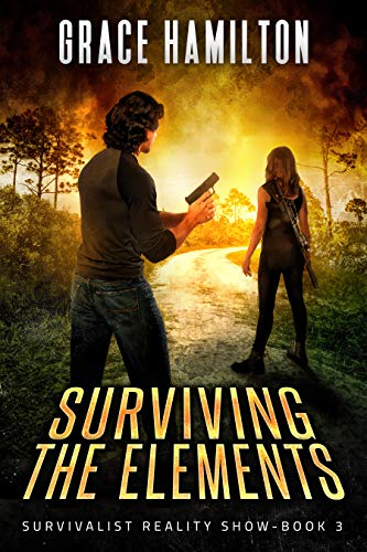 Surviving the Elements (Survivalist Reality Show Book 3) by [Hamilton, Grace]