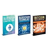 Bitcoin Cryptocurrency: 3 Manuscripts - Bitcoin, Blockchain Technology, Ethereum