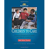 Teaching Children to Care: Classroom Management for Ethical and Academic Growth, K-8, Revised Edition
