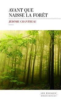 Avant que naisse la forêt, Chantreau, Jérôme
