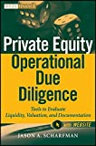 Private Equity Operational Due Diligence, + Website: Tools to Evaluate Liquidity, Valuation, and Documentation