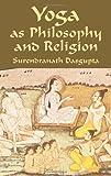 Yoga as Philosophy and Religion, Surendranath N. Dasgupta, 0486425053