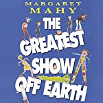 The Greatest Show Off Earth   Margaret Mahy