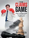 The Claims Game: The Tricks and Deceptive Tactics