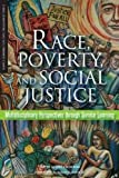 img - for Race, Poverty, and Social Justice: Multidisciplinary Perspectives Through Service Learning (Service Learning for Civic Engagement Series) book / textbook / text book