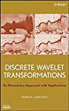 Discrete Wavelet Transformations 1st Edition