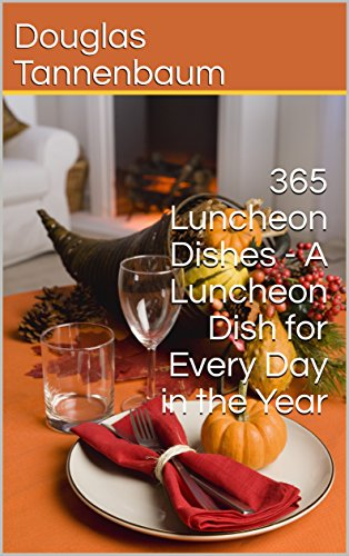Douglas Tannenbaum.365 Luncheon Dishes A Luncheon Dish For Every Day In The Year