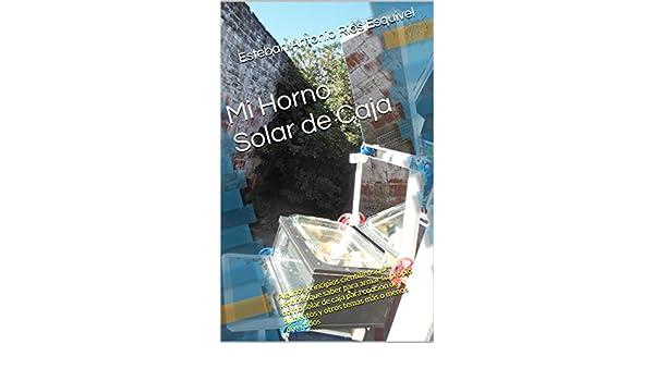 Amazon.com: Mi Horno Solar de Caja: Algunos principios científicos que tendrías que saber para armar tu propio horno solar de caja para cocción de alimentos ...