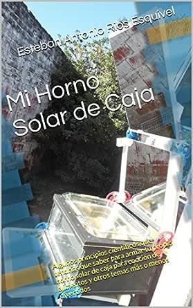 Mi Horno Solar de Caja: Algunos principios científicos que ...