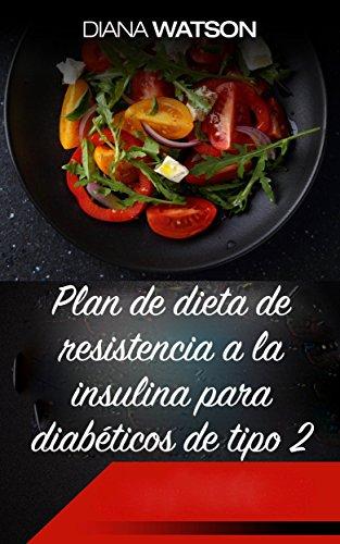 dieta de resistencia a la insulina: Insulin Resistance Diet Libro en Español Spanish Book Version