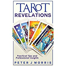 Tarot Revelations: Practical Tips and Professional Insights