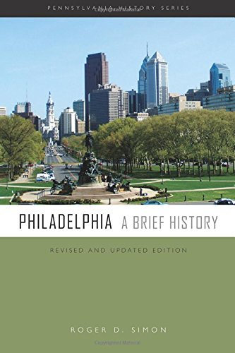 Philadelphia: A Brief History (Pennsylvania History)