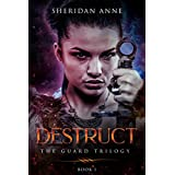Destruct: The Guard Trilogy (Book 1)