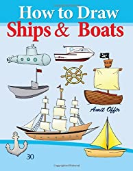 How to Draw Ships and Boats: Drawing Books for Beginners (How to Draw Comics) (Volume 30)