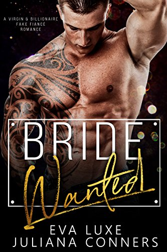 Bride Wanted: A Virgin and Billionaire Fake Fiancé Romance cover