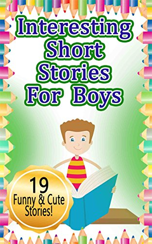 Amazon com: Interesting Short Stories for Boys: 19 Clever and