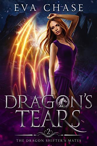 Dragon's Tears: A Reverse Harem Paranormal Romance (The Dragon Shifter's Mates Book 2)
