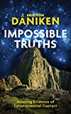 #10: Impossible Truths: Amazing Evidence of Extraterrestrial Contact