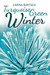 Turquoise Green Winter (Emely and Elyas Book 2) (English Edition)