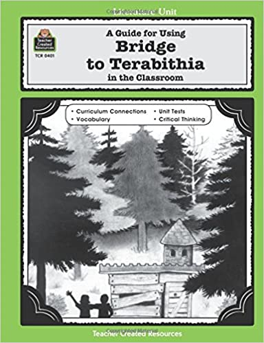 A Guide for Using Bridge to Terabithia in the Classroom Literature Units