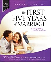The First Five Years of Marriage: Launching a Lifelong, Successful Relationship (Complete Guides)