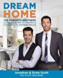 img - for Dream Home: The Property Brothers  Ultimate Guide to Finding & Fixing Your Perfect House book / textbook / text book