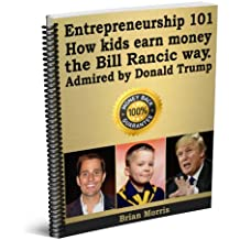 Entrepreneurship 101. Second edition for teenagers & kids. Bill Rancic & Donald Trump.