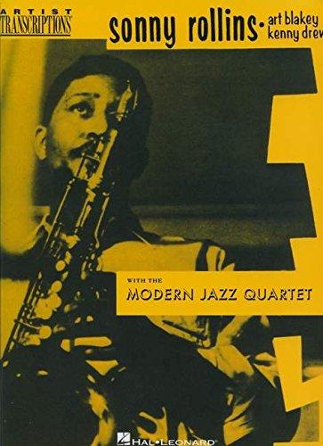 Sonny Rollins, Art Blakey & Kenny Drew with the Modern Jazz Quartet: Tenor Saxophone (Artist Transcriptions)