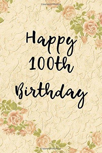 Happy 100th Birthday: Blank Lined Journal pdf epub