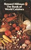 The Book of World Cuisines, Howard Hillman, 0140049894