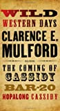 Wild Western Days, Clarence E. Mulford, 0765323079