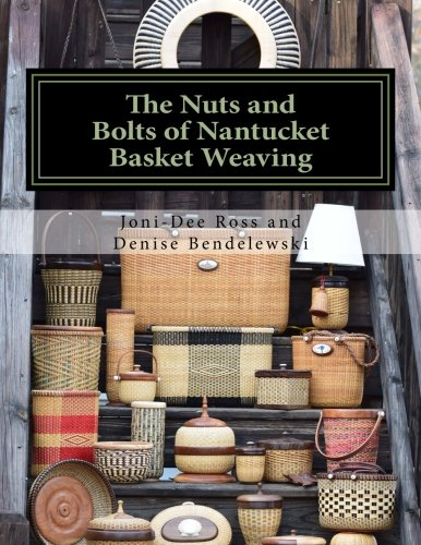The Nuts and Bolts of Nantucket Basket Weaving