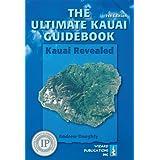Die Ultimate Kauai Guidebook: Kauai Revealed