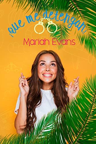 ¡Que me detengan! por Mariah Evans