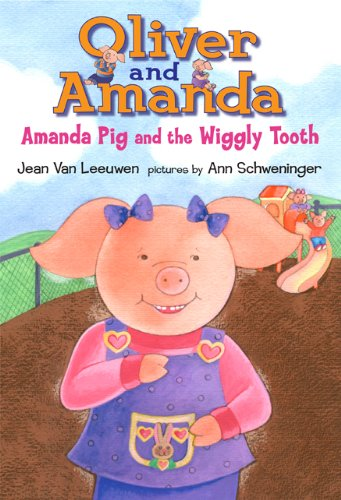 Download Amanda Pig and the Wiggly Tooth (Oliver and Amanda) pdf epub