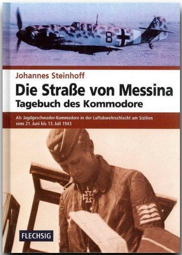 ZEITGESCHICHTE - Die Straße von Messina - Tagebuch des Kommodore - FLECHSIG Verlag