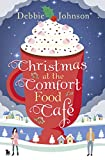 Christmas at the Comfort Food Cafe: A cosy Christmas romance to curl up with by the fire (kindle edition)