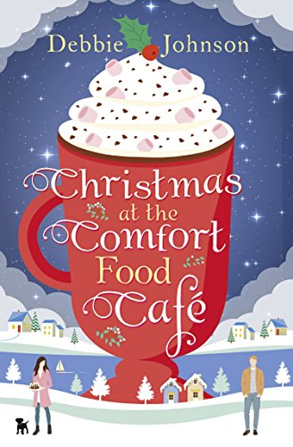 Download PDF Christmas at the Comfort Food Cafe - A cosy Christmas romance to curl up with by the fire