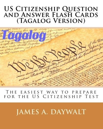 US Citizenship Question and Answer Flash Cards (Tagalog Version) (Tagalog Edition) by James A. Daywalt (2009-09-19)