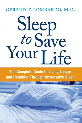 Sleep to Save Your Life: The Complete Guide to Living Longer and Healthier Through Restorative Sleep pdf