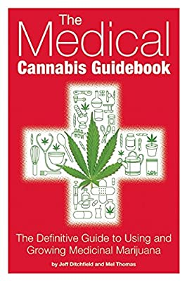 The Medical Cannabis Guidebook: The Definitive Guide To Using and Growing Medicinal Marijuana from Green Candy Press