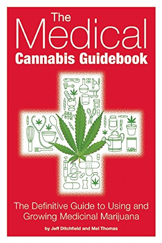 The-Medical-Cannabis-Guidebook-The-Definitive-Guide-To-Using-and-Growing-Medicinal-Marijuana