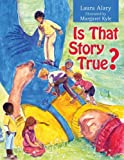 img - for Is That Story True? (General Fiction Childrensya) by Laura Alary (2010-10-01) book / textbook / text book