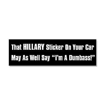Cafepress hillary dumbass car magnet 10 x 3 magnetic bumper sticker