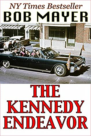 The Kennedy Endeavor Presidential Thrillers Book 2 By Bob Mayer