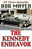 The Kennedy Endeavor (Presidential Series Book 2)