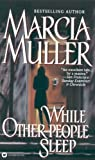 While Other People Sleep, Marcia Muller, 0446607215